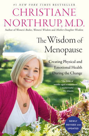 The Wisdom of Menopause (4th Edition) by Christiane Northrup, M.D.