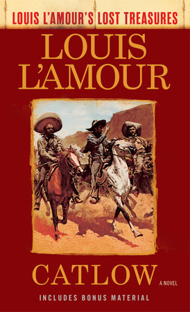 Catlow (Louis L'Amour's Lost Treasures) by Louis L'Amour