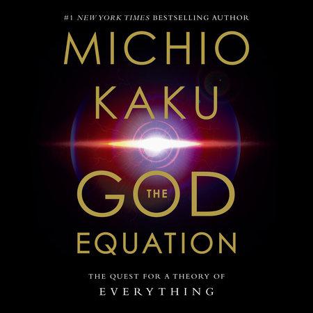 The God Equation by Michio Kaku