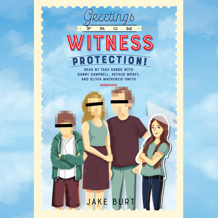 Greetings from Witness Protection! by Jake Burt
