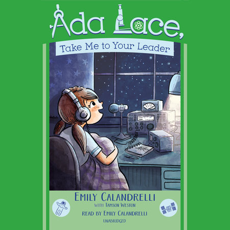 Ada Lace, Take Me To Your Leader by Emily Calandrelli