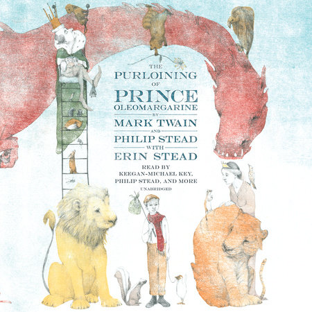 The Purloining of Prince Oleomargarine by Mark Twain and Philip C. Stead