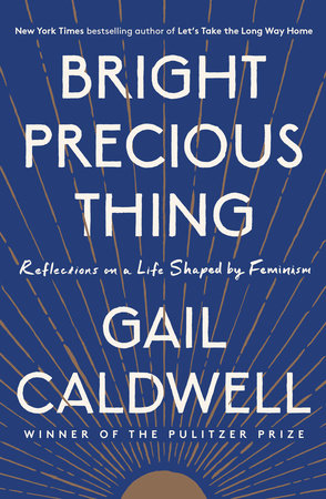 Bright Precious Thing by Gail Caldwell