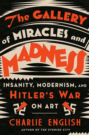The Gallery of Miracles and Madness by Charlie English