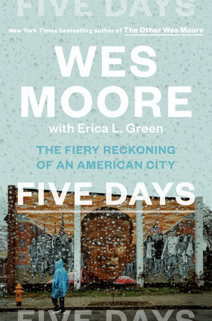 Five Days by Wes Moore and Erica L. Green