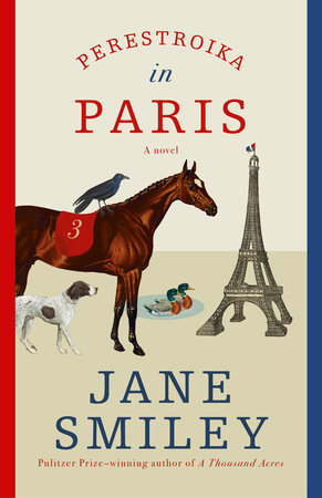 Perestroika in Paris by Jane Smiley