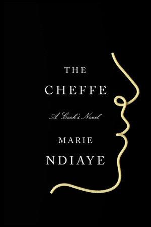 The Cheffe by Marie NDiaye