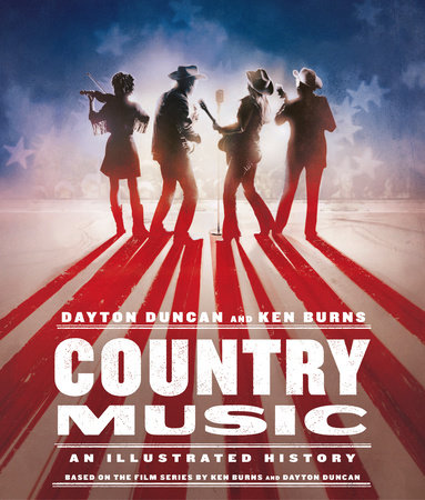Country Music by Dayton Duncan and Ken Burns