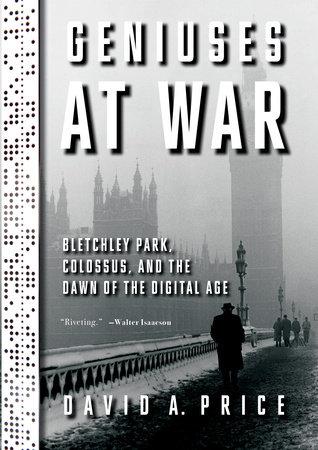 Geniuses at War by David A. Price