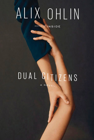 Dual Citizens by Alix Ohlin