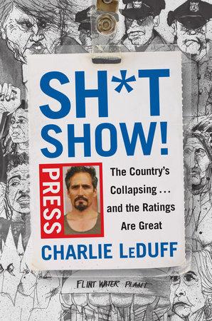 Sh*tshow! by Charlie LeDuff