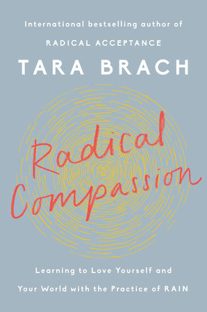 Radical Compassion by Tara Brach