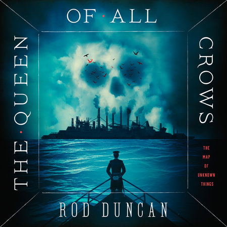 The Queen of All Crows by Rod Duncan
