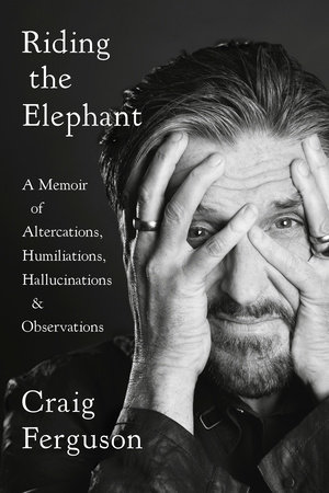 Riding the Elephant by Craig Ferguson