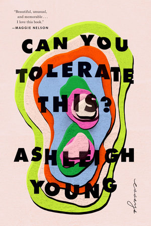 Can You Tolerate This? by Ashleigh Young