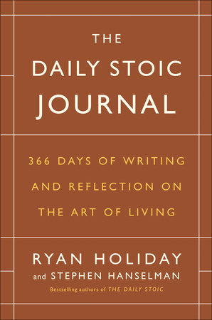 The Daily Stoic Journal by Ryan Holiday and Stephen Hanselman