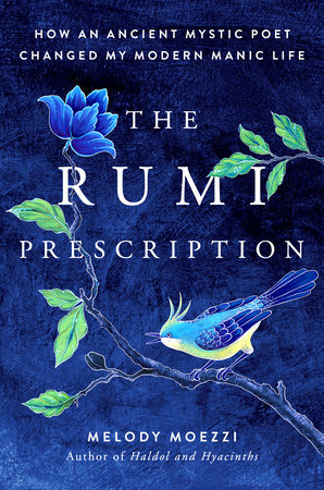 The Rumi Prescription by Melody Moezzi