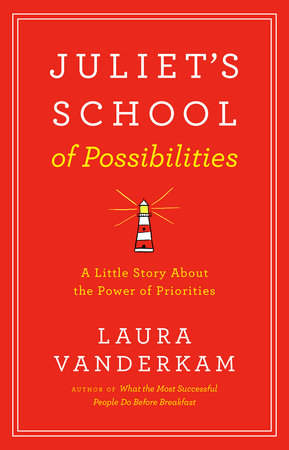 Juliet's School of Possibilities by Laura Vanderkam