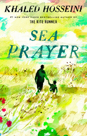 Sea Prayer by Khaled Hosseini | PenguinRandomHouse com: Books