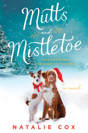 Mutts and Mistletoe by Natalie Cox