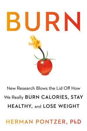 Burn by Herman Pontzer PhD