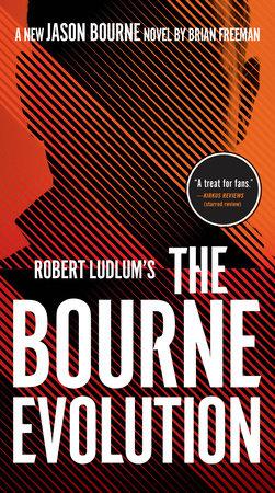 Robert Ludlum's The Bourne Evolution by Brian Freeman