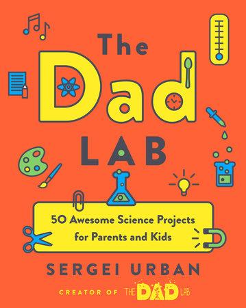 TheDadLab by Sergei Urban