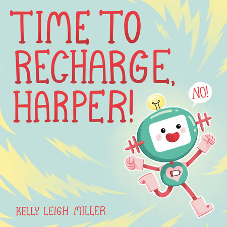Time to Recharge, Harper! by Kelly Leigh Miller