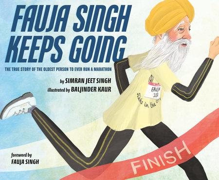 Fauja Singh Keeps Going by Simran Jeet Singh