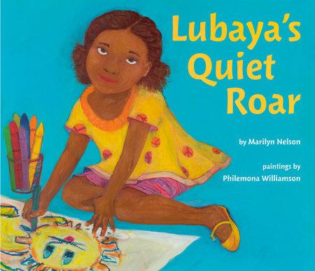 Lubaya's Quiet Roar by Marilyn Nelson