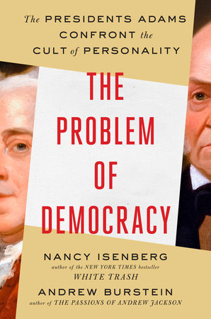 The Problem of Democracy by Nancy Isenberg and Andrew Burstein