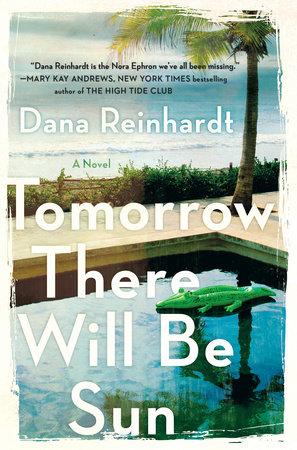 Tomorrow There Will Be Sun by Dana Reinhardt