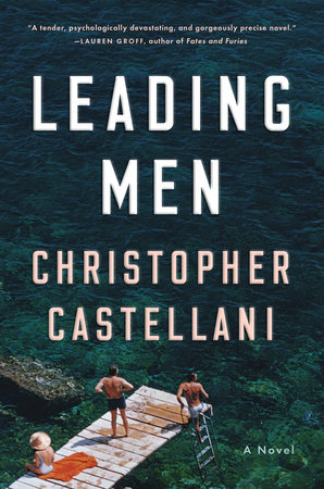 Leading Men by Christopher Castellani