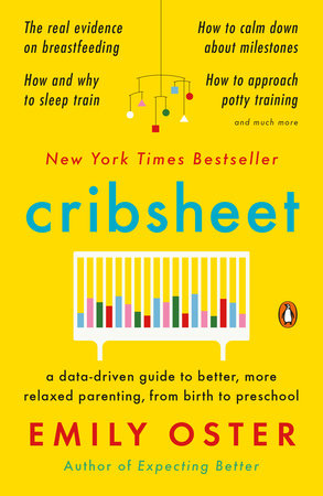 Cribsheet by Emily Oster | PenguinRandomHouse com: Books