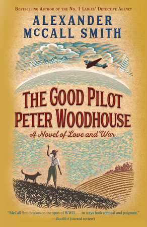 The Good Pilot Peter Woodhouse by Alexander McCall Smith