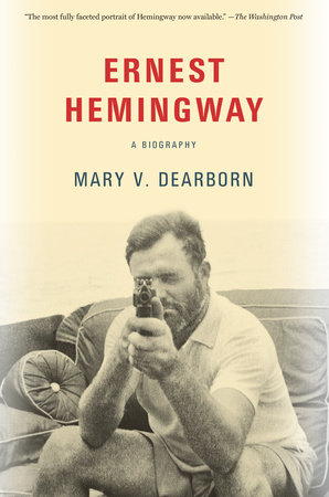 Ernest Hemingway by Mary Dearborn