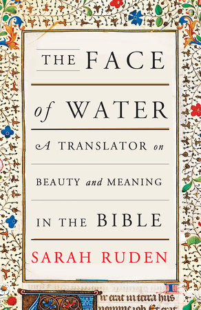 The Face of Water by Sarah Ruden