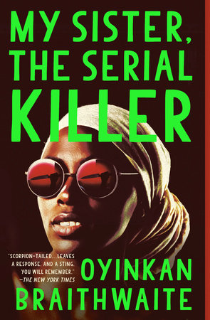 My Sister, the Serial Killer by Oyinkan Braithwaite