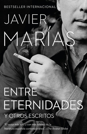 Entre Eternidades by Javier Marías