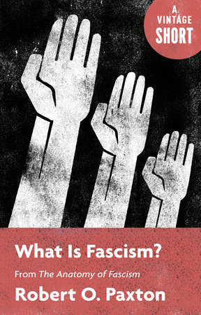 What Is Fascism? by Robert Paxton