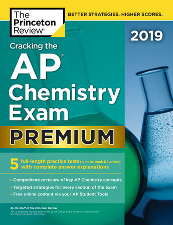 Cracking the AP Chemistry Exam 2019, Premium Edition by The Princeton Review