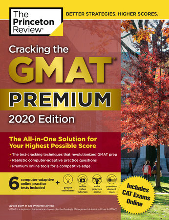 Cracking the GMAT Premium Edition with 6 Computer-Adaptive Practice Tests, 2020 by The Princeton Review
