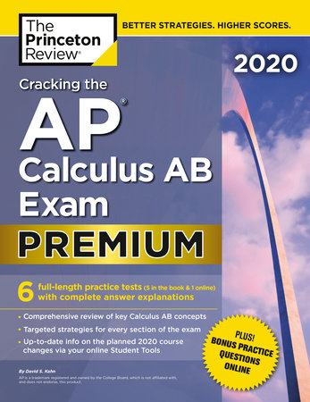 Cracking the AP Calculus AB Exam 2020, Premium Edition by The Princeton Review