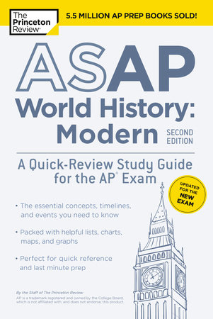 ASAP World History: Modern, 2nd Edition: A Quick-Review Study Guide for the AP Exam by The Princeton Review