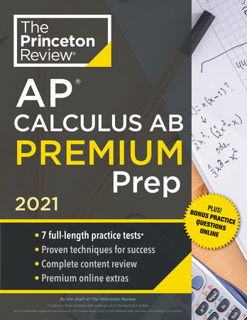 Princeton Review AP Calculus AB Premium Prep, 2021 by The Princeton Review