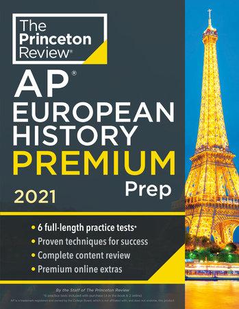 Princeton Review AP European History Premium Prep, 2021 by The Princeton Review