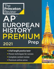 Princeton Review AP European History Premium Prep, 2021