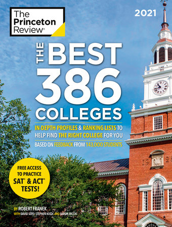 The Best 386 Colleges, 2021 by The Princeton Review and Robert Franek