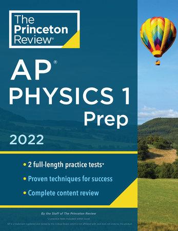Princeton Review AP Physics 1 Prep, 2022 by The Princeton Review