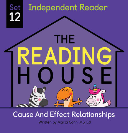 The Reading House Set 12: Cause and Effect Relationships by Marla Conn